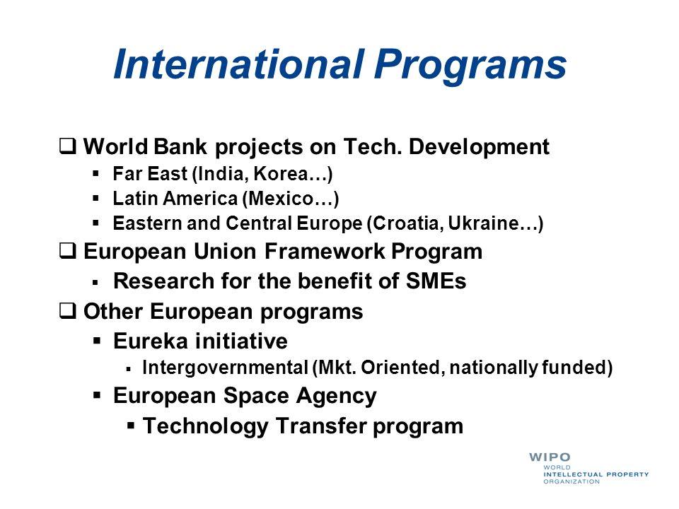 International Programs World Bank projects on Tech. Development Far East (India, Korea…) Latin America (Mexico…) Eastern and Central Europe (Croatia,