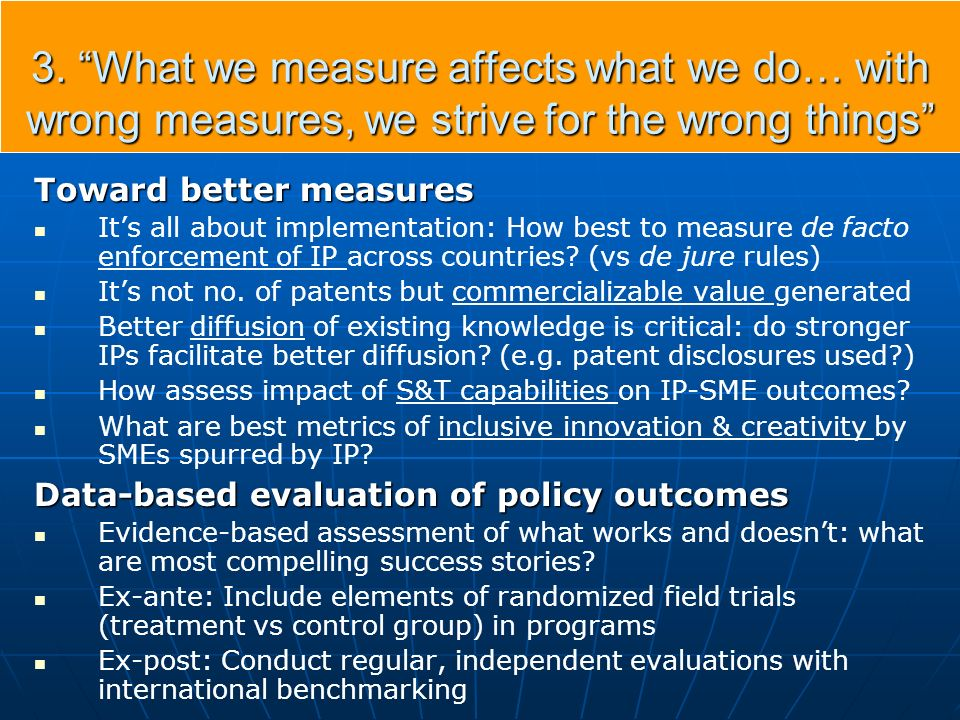 3. What we measure affects what we do… with wrong measures, we strive for the wrong things Toward better measures Its all about implementation: How be