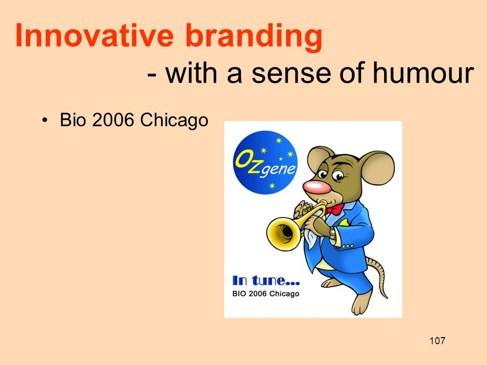 107 Innovative branding - with a sense of humour Bio 2006 Chicago