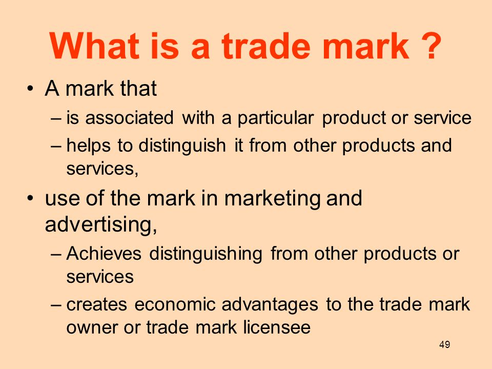 49 What is a trade mark ? A mark that –is associated with a particular product or service –helps to distinguish it from other products and services, u