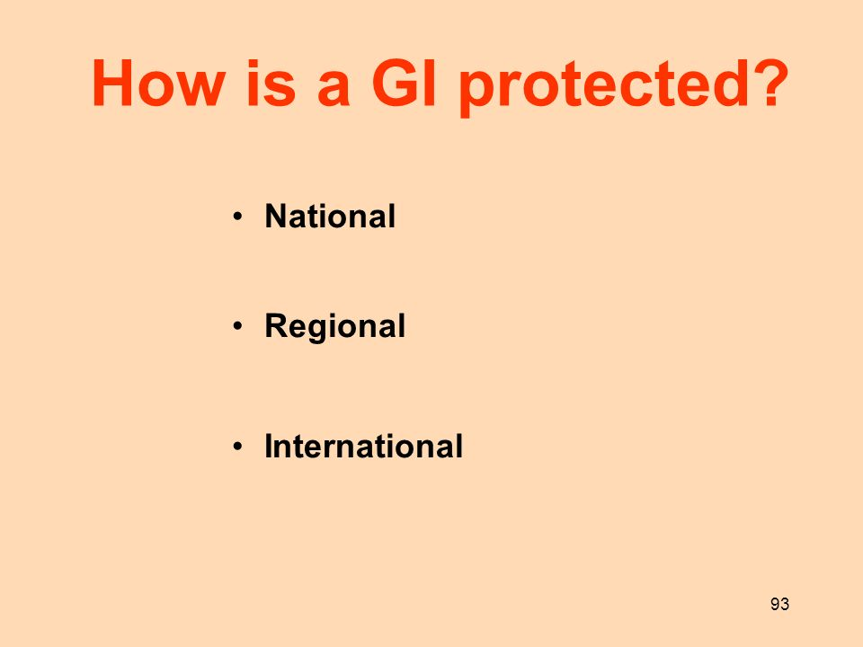93 National Regional International How is a GI protected?