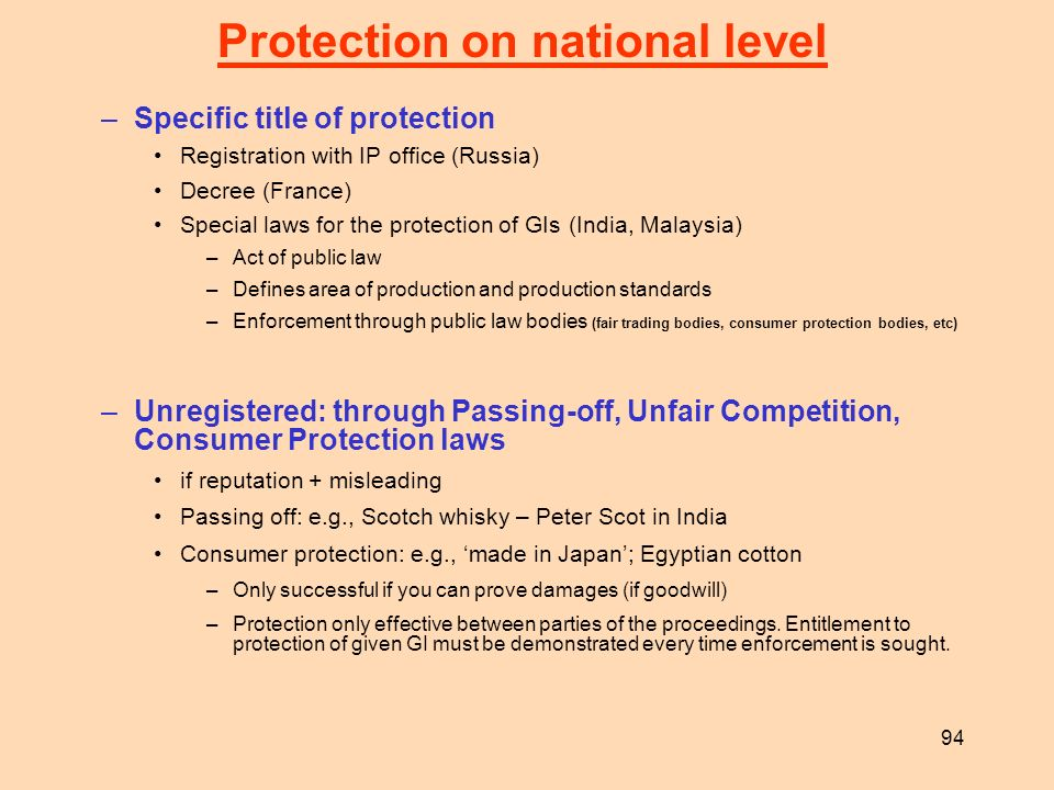 94 Protection on national level –Specific title of protection Registration with IP office (Russia) Decree (France) Special laws for the protection of