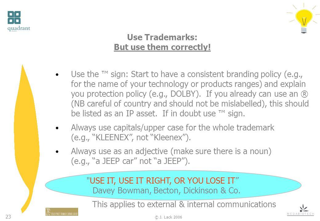 23 © J. Lack 2006 Use Trademarks: But use them correctly.