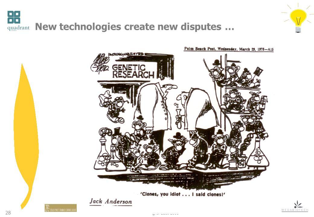 28 © J. Lack 2006 New technologies create new disputes …