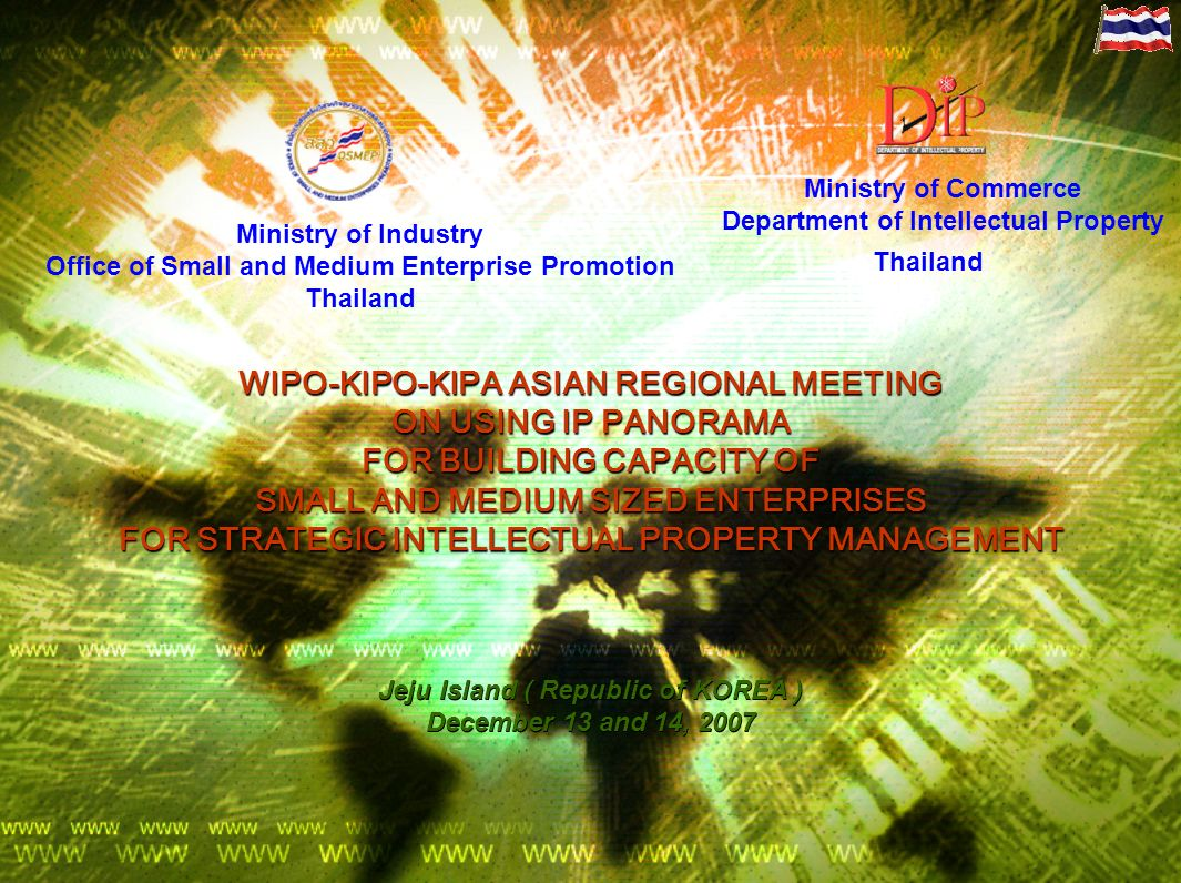 Ministry of Industry Office of Small and Medium Enterprise Promotion Thailand WIPO-KIPO-KIPA ASIAN REGIONAL MEETING ON USING IP PANORAMA FOR BUILDING