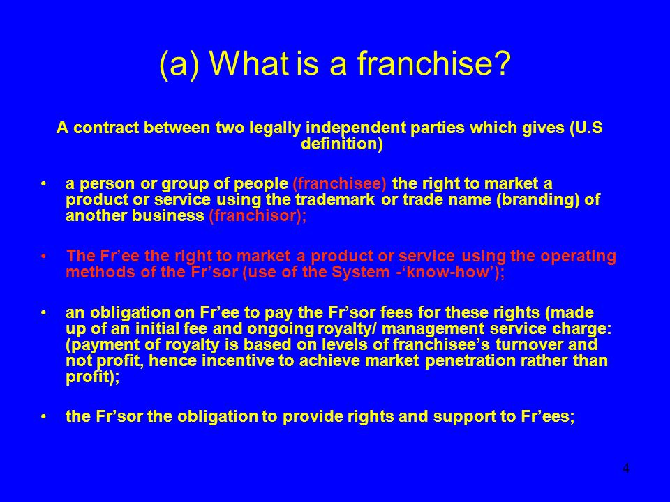 4 (a) What is a franchise.