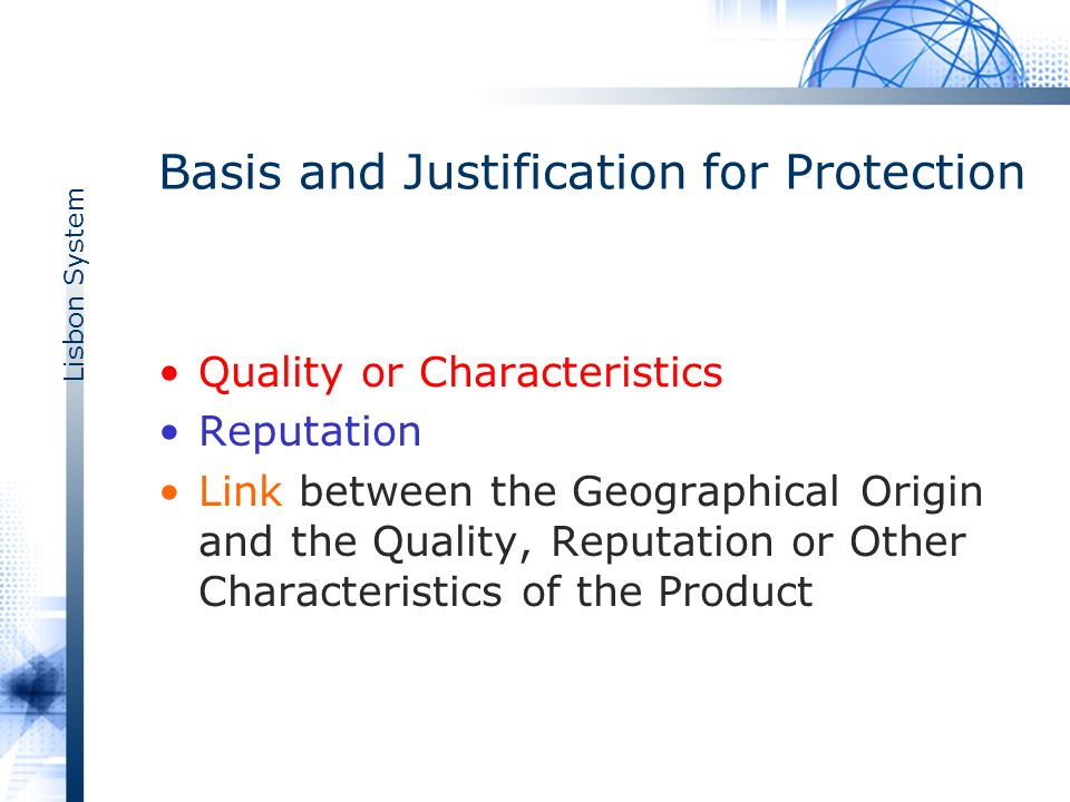 Lisbon System Basis and Justification for Protection Quality or Characteristics Reputation Link between the Geographical Origin and the Quality, Reput