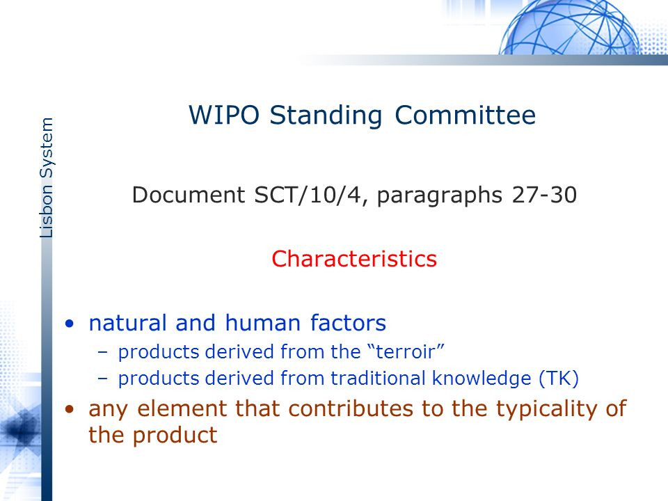Lisbon System WIPO Standing Committee Document SCT/10/4, paragraphs 27-30 Characteristics natural and human factors –products derived from the terroir