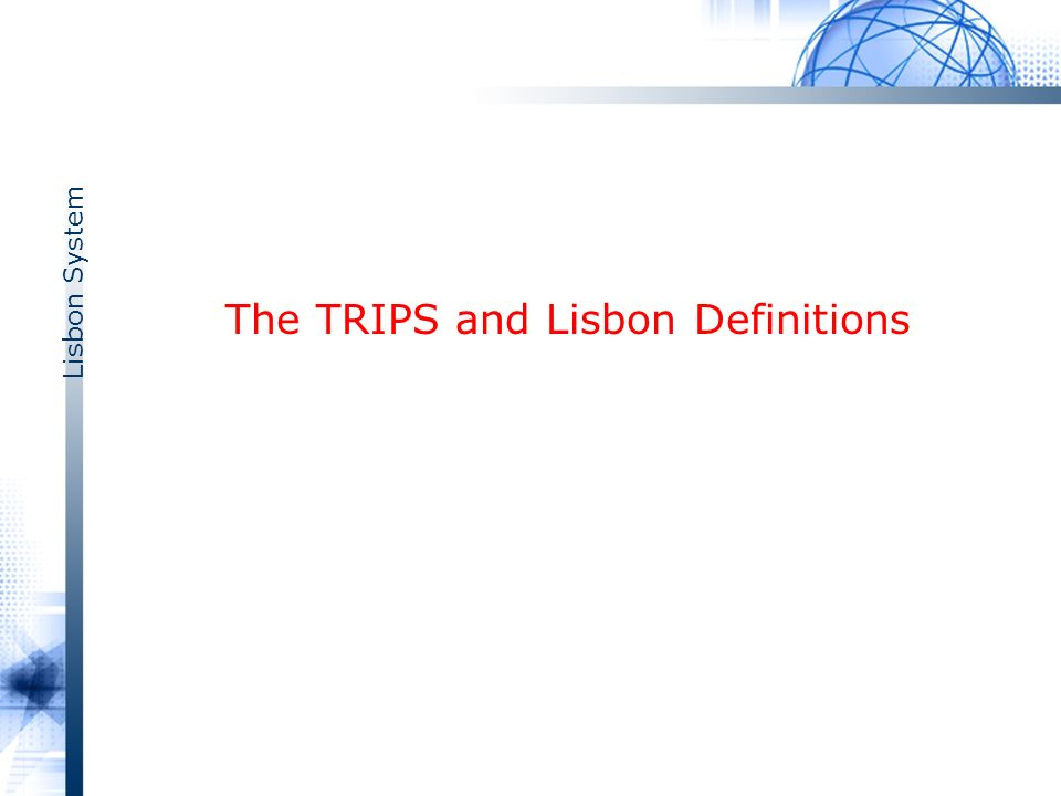 Lisbon System The TRIPS and Lisbon Definitions
