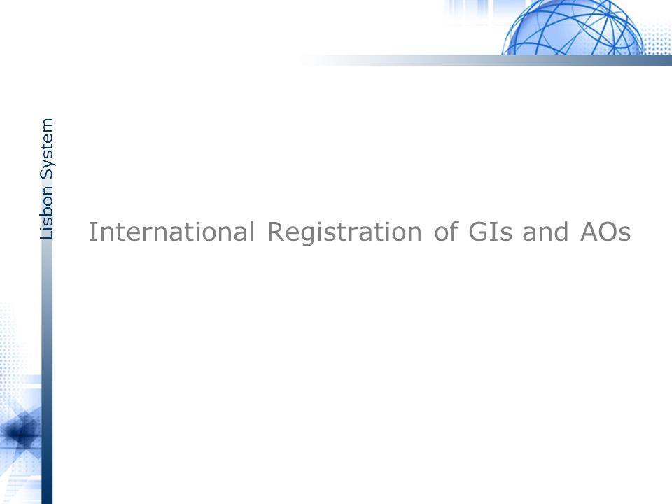 Lisbon System International Registration of GIs and AOs