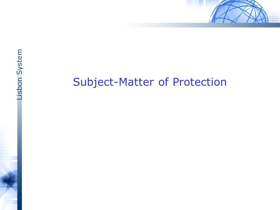 Lisbon System Subject-Matter of Protection