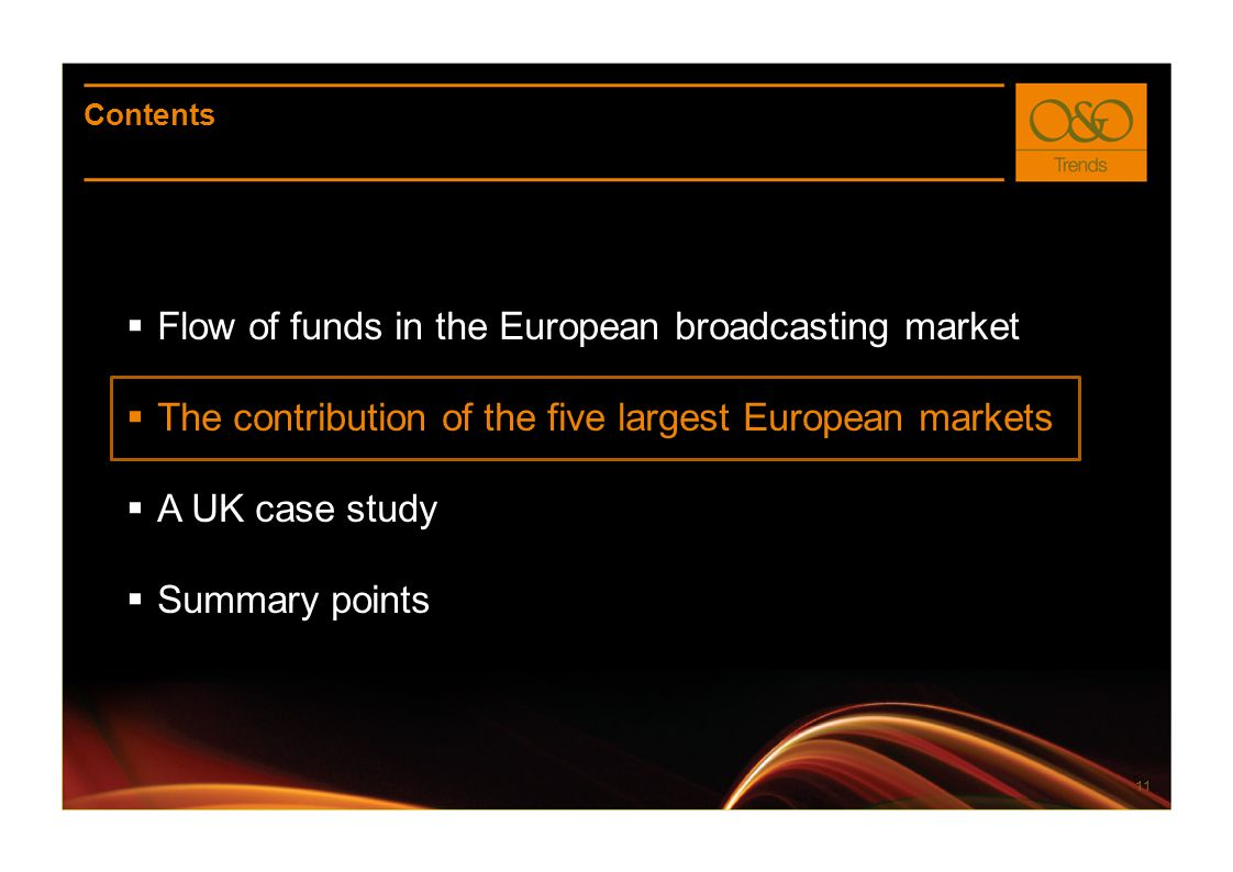 11 Contents Flow of funds in the European broadcasting market The contribution of the five largest European markets A UK case study Summary points