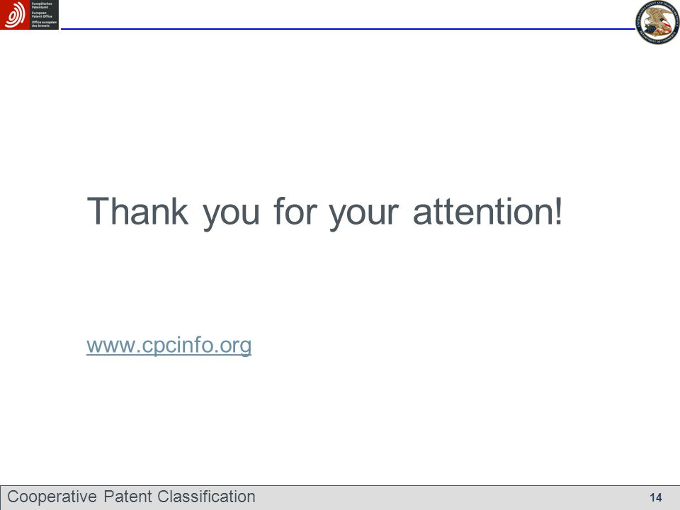 Thank you for your attention! www.cpcinfo.org Cooperative Patent Classification 14