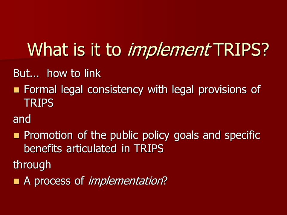 What is it to implement TRIPS. But...