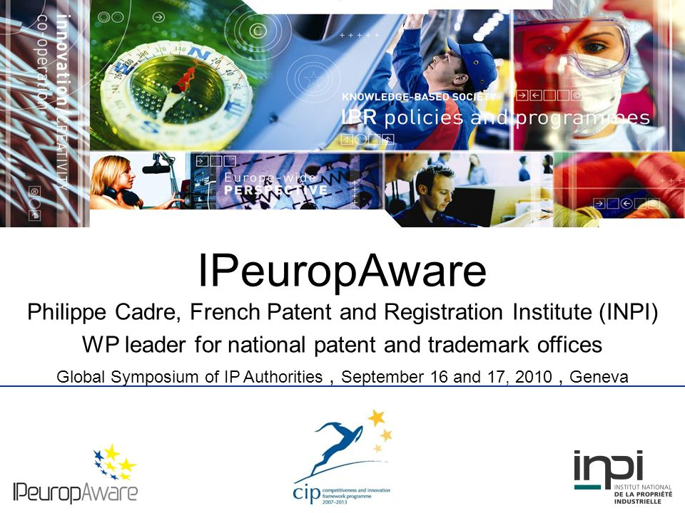 Introduction IPeuropAware is financed by the CIP Programme, DG Enterprise and Industry of the EC.