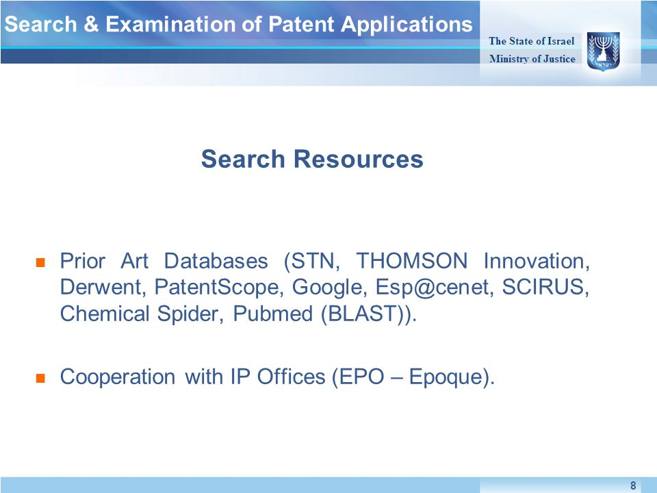 Search Resources Prior Art Databases (STN, THOMSON Innovation, Derwent, PatentScope, Google, Esp@cenet, SCIRUS, Chemical Spider, Pubmed (BLAST)). Coop