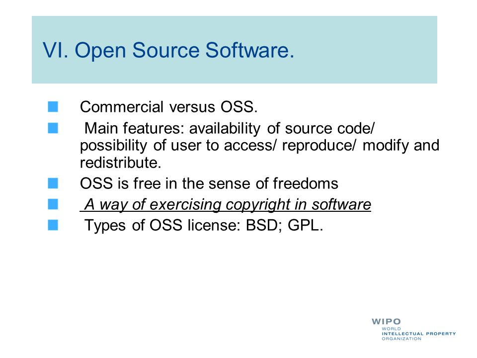 VI.Open Source Software. Commercial versus OSS.