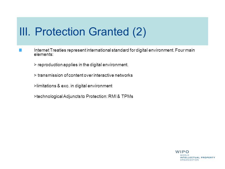 Internet Treaties represent international standard for digital environment. Four main elements: > reproduction applies in the digital environment. > t