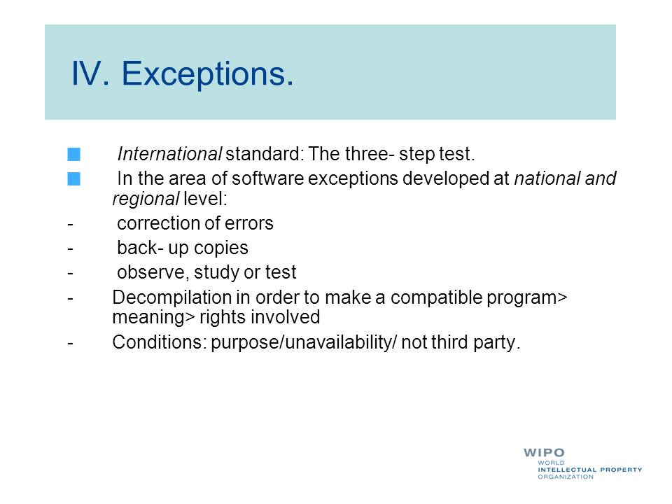 IV. Exceptions. International standard: The three- step test.