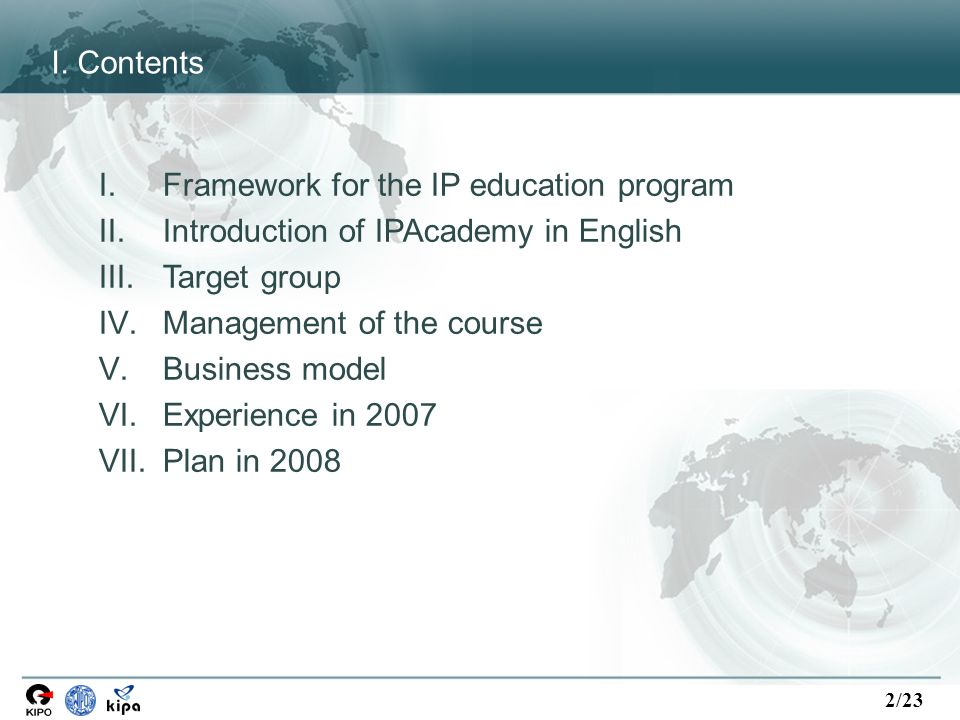 2/23 I. Contents I.Framework for the IP education program II.Introduction of IPAcademy in English III.Target group IV.Management of the course V.Busin