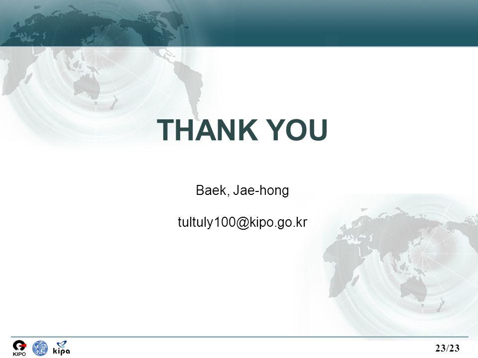 23/23 THANK YOU Baek, Jae-hong tultuly100@kipo.go.kr