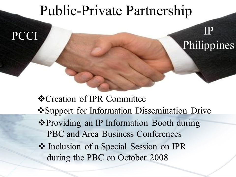 Public-Private Partnership PCCI IP Philippines Creation of IPR Committee Support for Information Dissemination Drive Providing an IP Information Booth