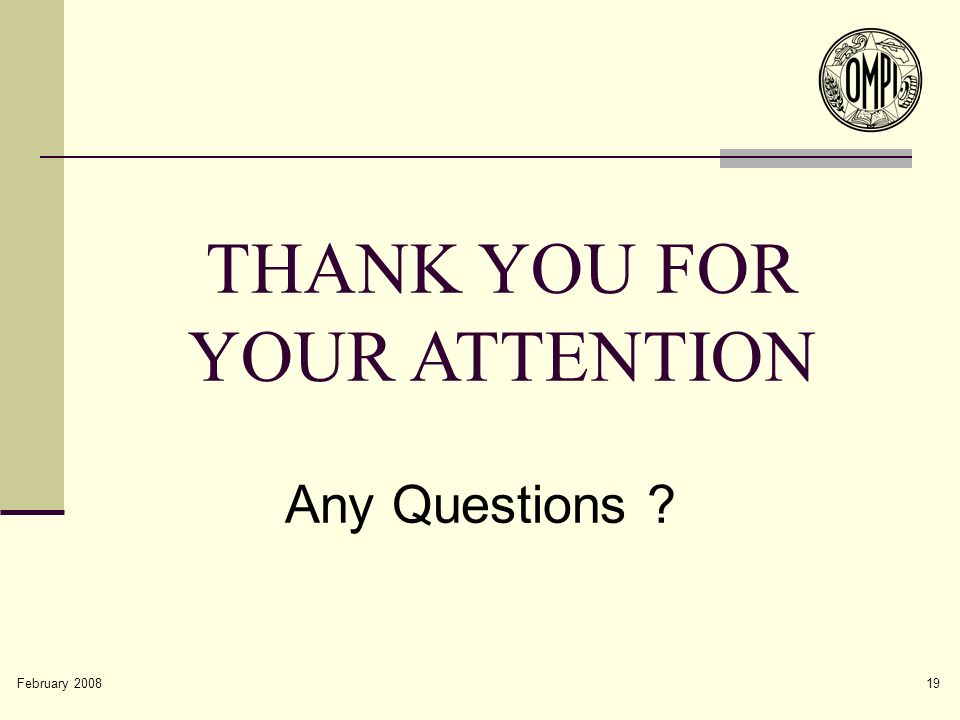February 2008 19 THANK YOU FOR YOUR ATTENTION Any Questions