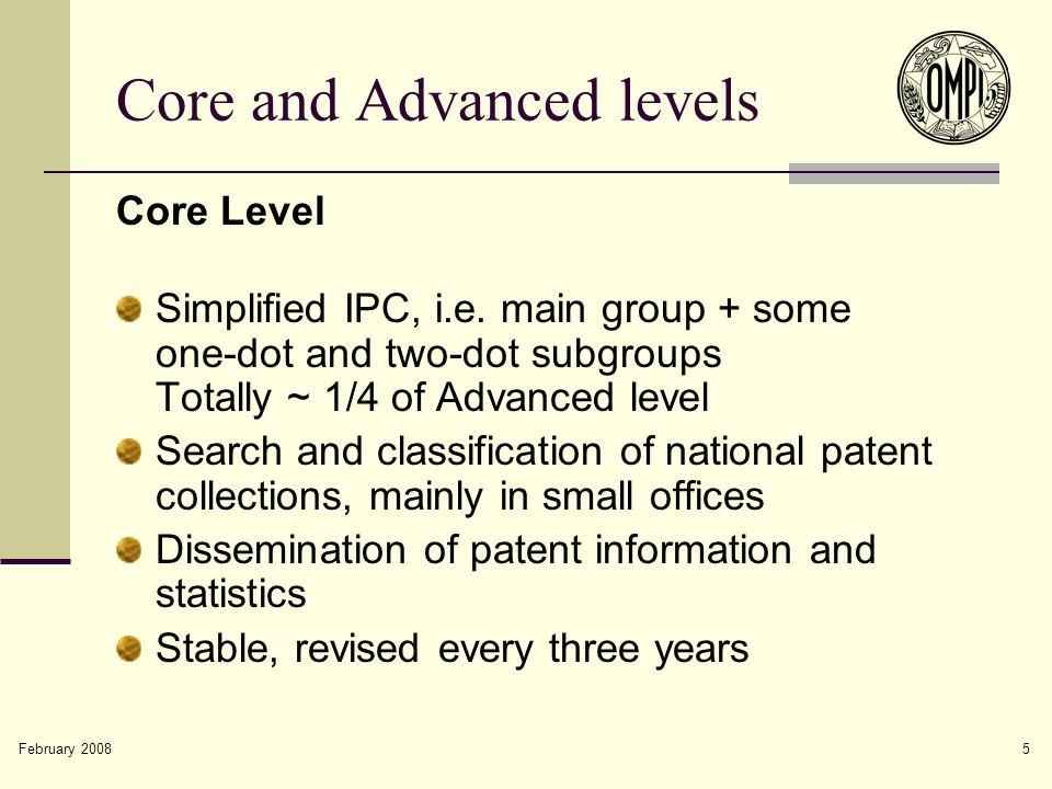 February 2008 5 Core and Advanced levels Core Level Simplified IPC, i.e.