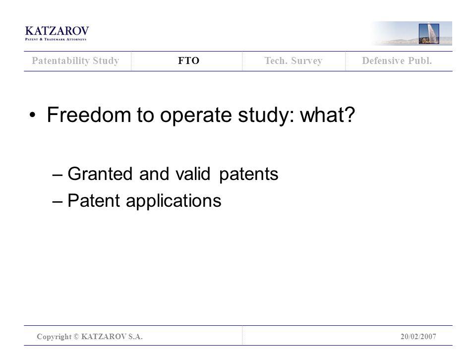 FTO Copyright © KATZAROV S.A.20/02/2007 Patentability StudyTech.