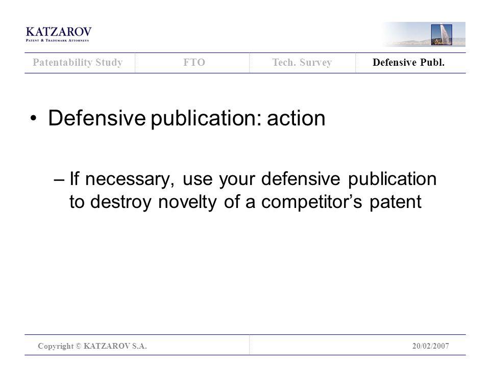 Defensive Publ. Copyright © KATZAROV S.A.20/02/2007 Patentability StudyFTOTech.