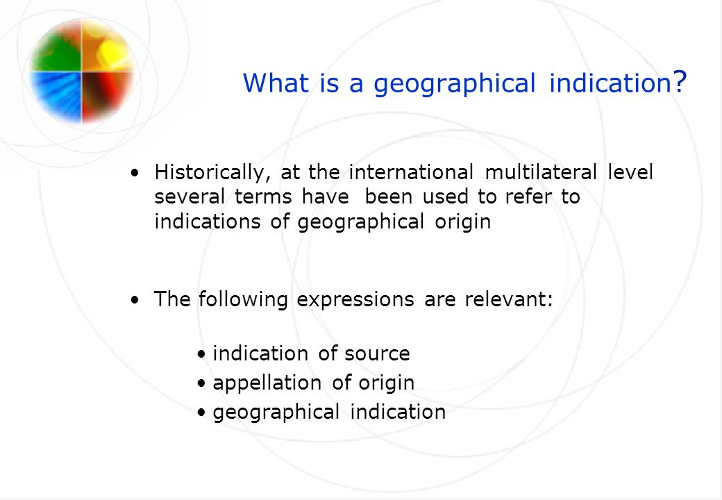 What is a geographical indication .