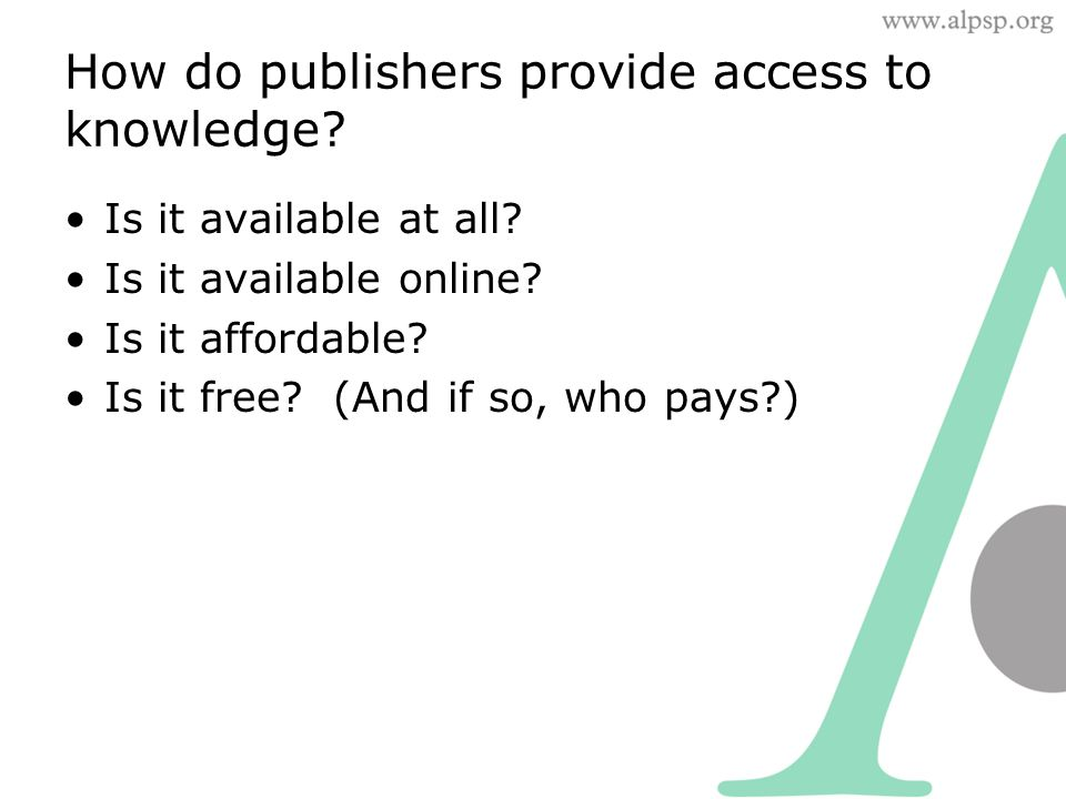 How do publishers provide access to knowledge. Is it available at all.