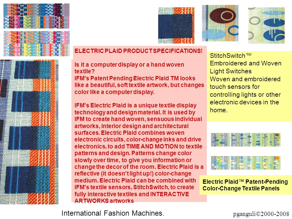 ELECTRIC PLAID PRODUCT SPECIFICATIONS! Is it a computer display or a hand woven textile? IFM's Patent Pending Electric Plaid TM looks like a beautiful