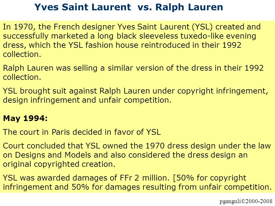 pganguli©2000-2008 Yves Saint Laurent vs. Ralph Lauren In 1970, the French designer Yves Saint Laurent (YSL) created and successfully marketed a long