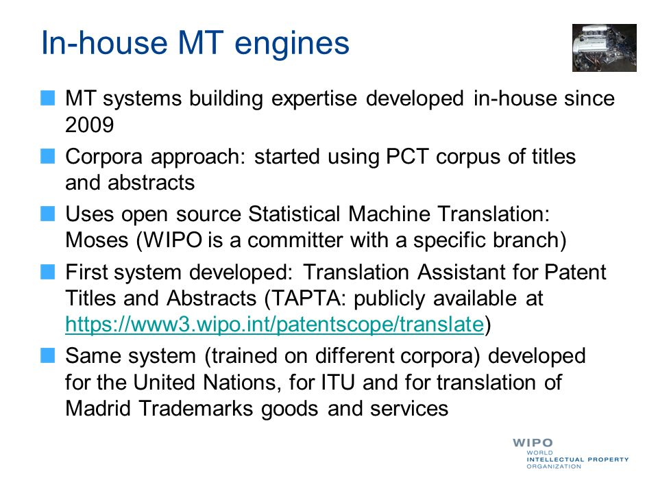 In-house MT engines MT systems building expertise developed in-house since 2009 Corpora approach: started using PCT corpus of titles and abstracts Use