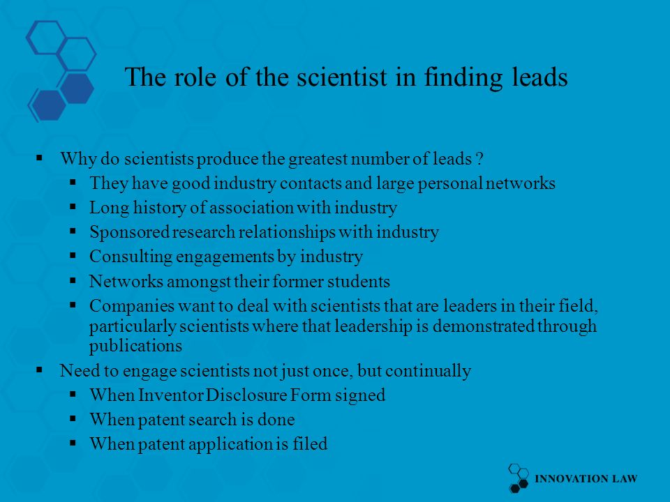 The role of the scientist in finding leads Why do scientists produce the greatest number of leads .