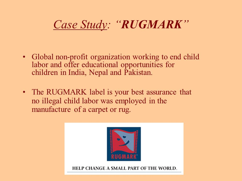 Case Study: RUGMARK Global non-profit organization working to end child labor and offer educational opportunities for children in India, Nepal and Pakistan.