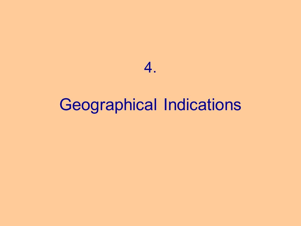 4. Geographical Indications