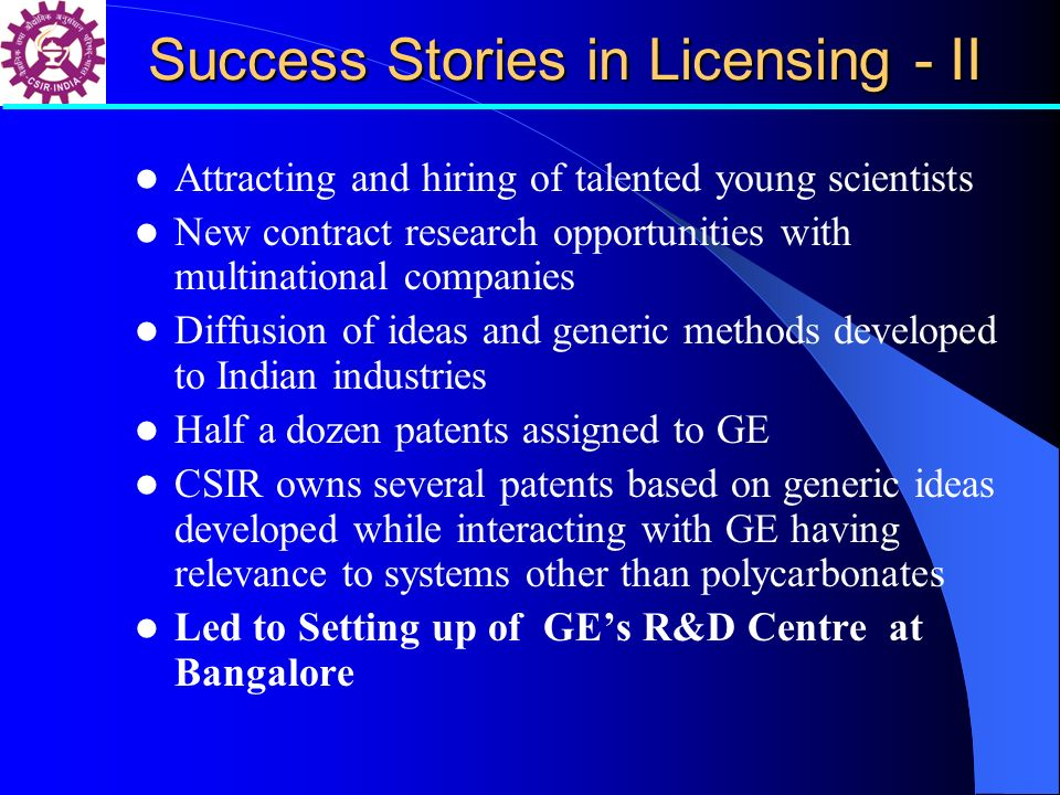 Success Stories in Licensing - II Attracting and hiring of talented young scientists New contract research opportunities with multinational companies