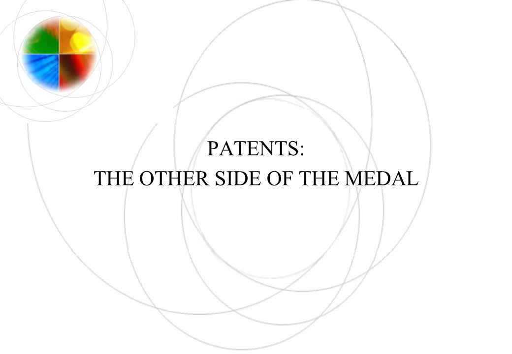PATENTS: THE OTHER SIDE OF THE MEDAL