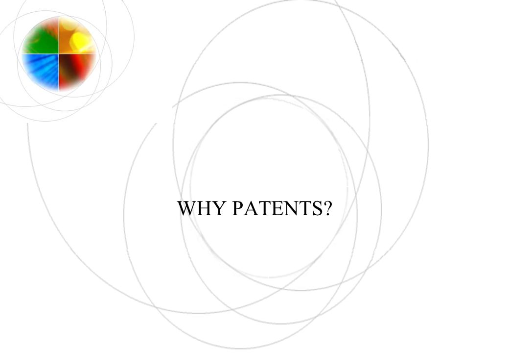WHY PATENTS?