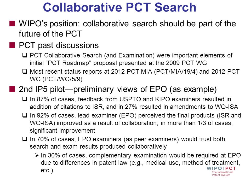 WIPOs position: collaborative search should be part of the future of the PCT PCT past discussions PCT Collaborative Search (and Examination) were impo
