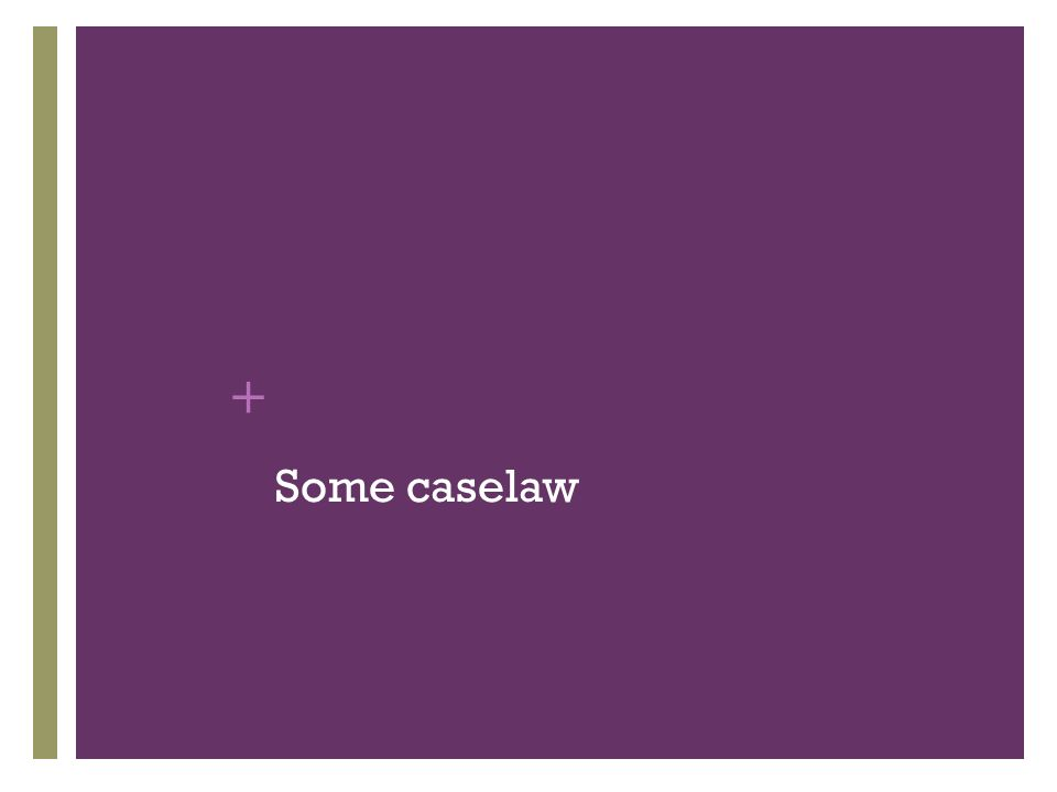 + Some caselaw