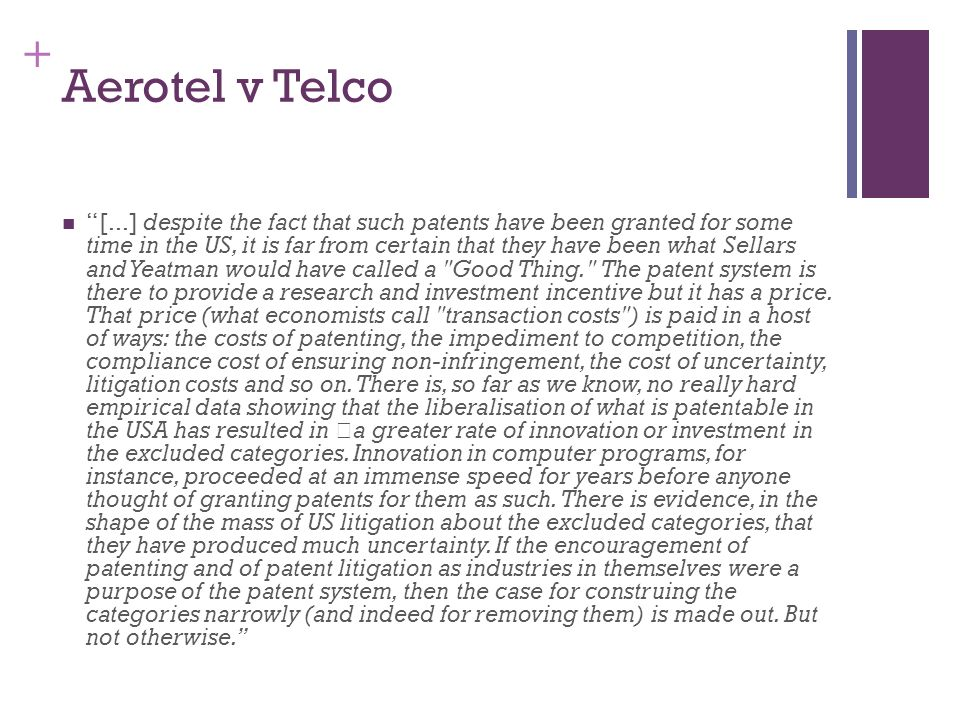 + Aerotel v Telco [...] despite the fact that such patents have been granted for some time in the US, it is far from certain that they have been what