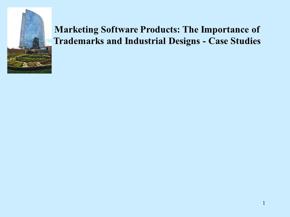1 Marketing Software Products: The Importance of Trademarks and Industrial Designs - Case Studies