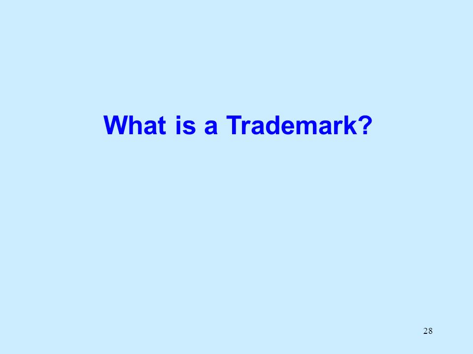 28 What is a Trademark