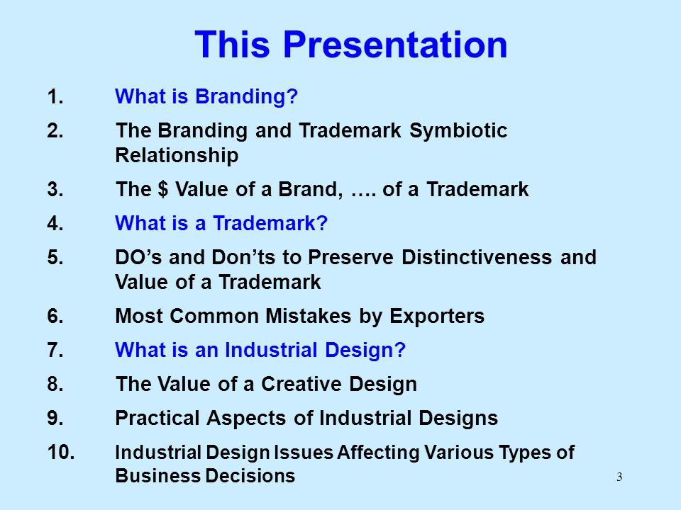 3 This Presentation 1.What is Branding.
