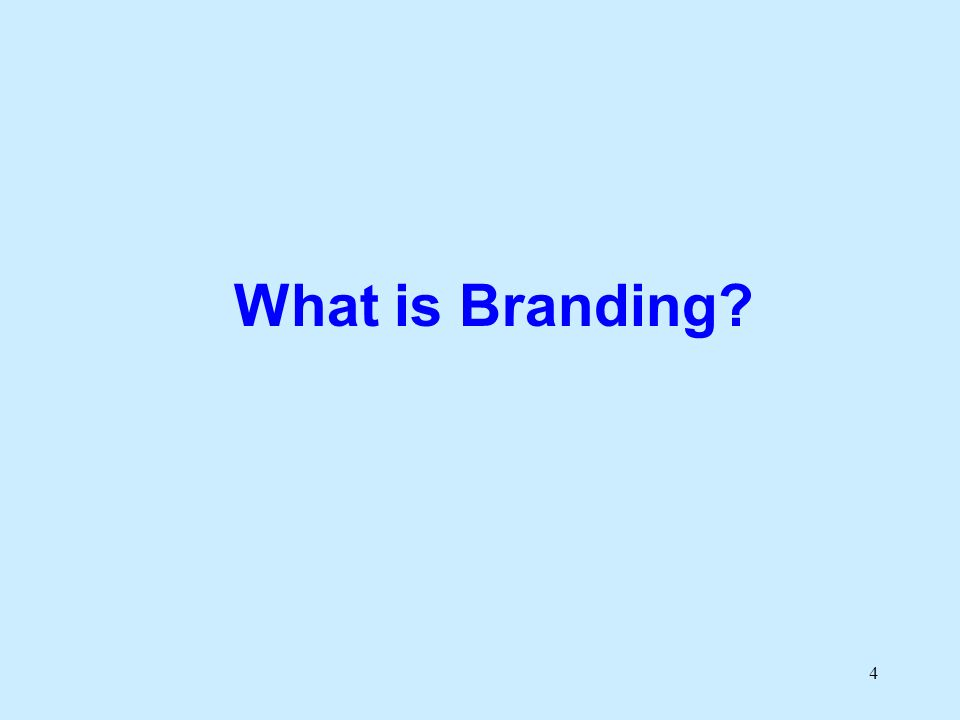 4 What is Branding?