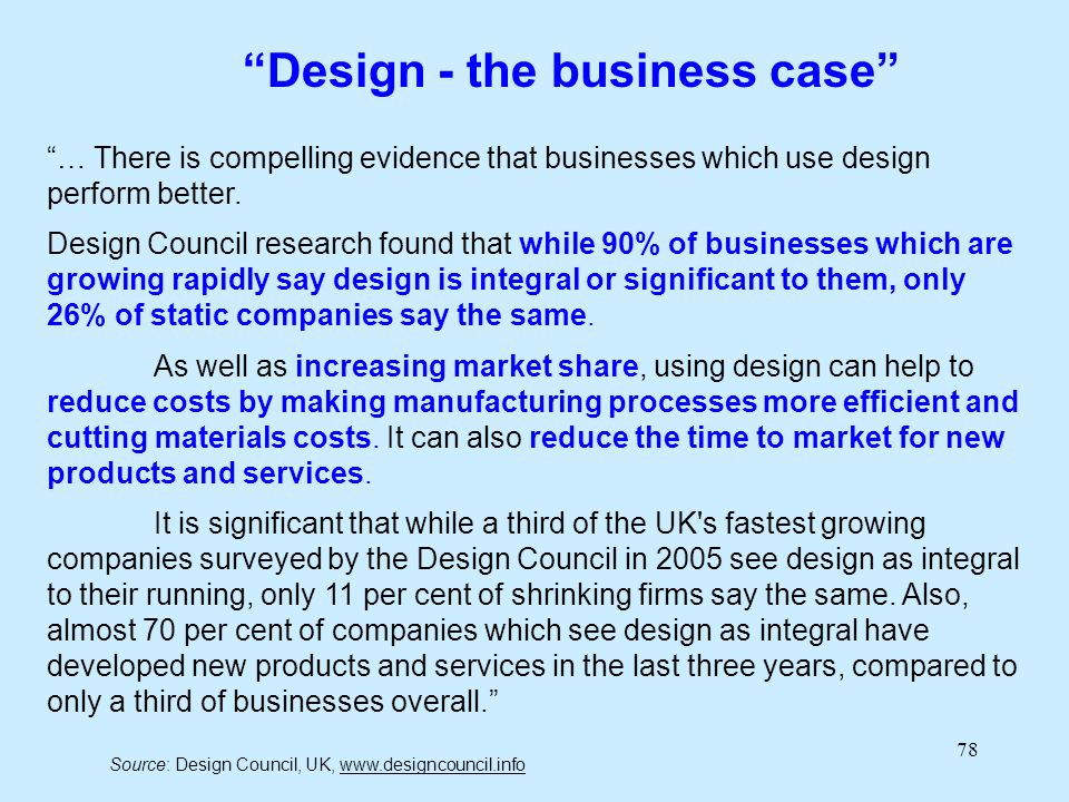 78 … There is compelling evidence that businesses which use design perform better.