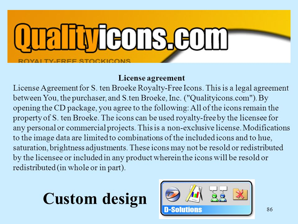 86 Custom design License agreement License Agreement for S.